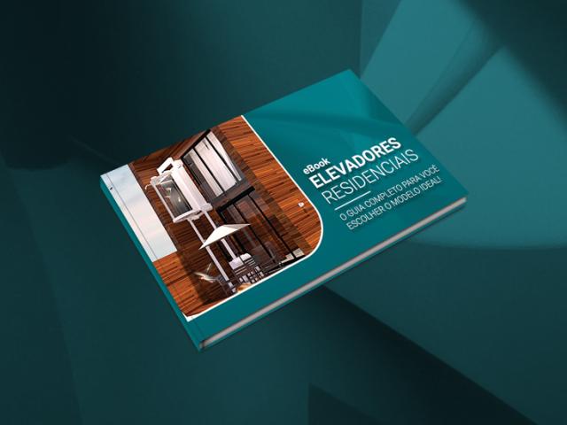 """ebook """"Elevadores Residenciais: o guia completo para você escolher o modelo ideal"""""""